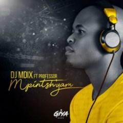 DJ Mdix - Mpintshi Yam ft. Professor